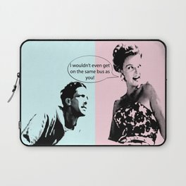 I Wouldn't Even Get On The Same Bus As You! Laptop Sleeve