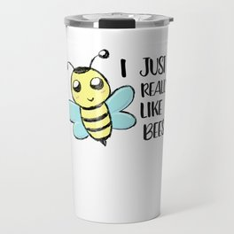 I just really like Bees Love Bee Lover Beekeeper Travel Mug