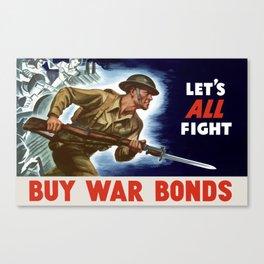 Let's all fight! Buy War Bonds Canvas Print
