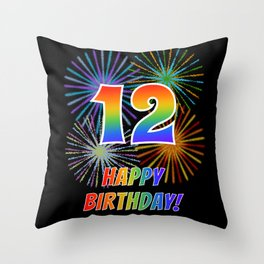 "12th Birthday ""12"" & ""HAPPY BIRTHDAY!"" w/ Rainbow Spectrum Colors + Fun Fireworks Inspired Pattern Throw Pillow"