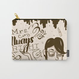 Mrs Always Right Carry-All Pouch