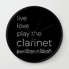 Live, love, play the clarinet (dark colors) Wall Clock
