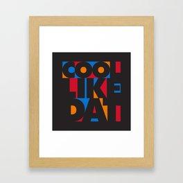 Cool Like Dat - Black Framed Art Print