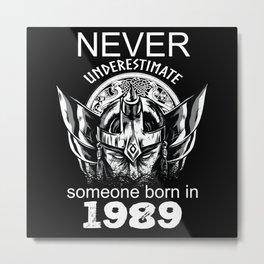 Underestimated Viking Birthday Year Of Birth 1989 Metal Print