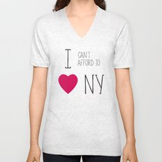 I Can't Afford To Love NY Unisex V-Neck