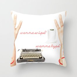 Wipe or Type? Throw Pillow