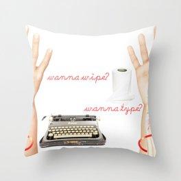 Wipe or Type? Throw Pillow