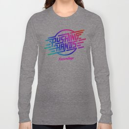 Pushing Hands  Long Sleeve T-shirt