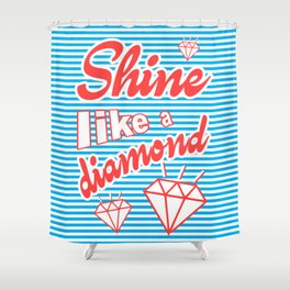 Shine Like A Diamond Shower Curtain
