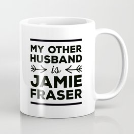 My other husband is Jamie Fraser Coffee Mug