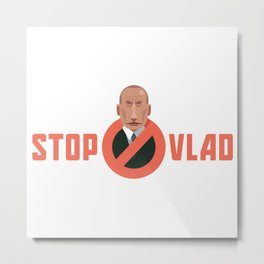 STOP VLAD Metal Print