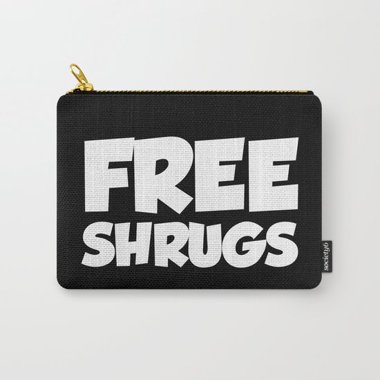 Free Shrugs Funny Quote Carry-All Pouch
