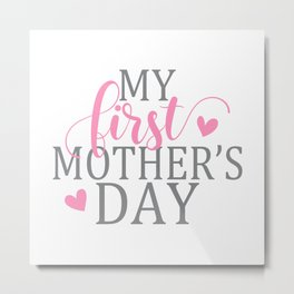 Simple and Elegant My First Mother's Day Calligraphy Quote Metal Print