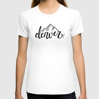 denver T-shirts featuring Denver by Katie Dondale
