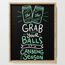 Canning Gift: Grab Your Balls It's Canning Season Serving Tray