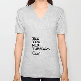 See You Next Tuesday Cunt Unisex V-Neck
