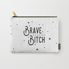 Brave B*tch - Say it like you really mean it.... Carry-All Pouch