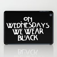 coven iPad Cases featuring On Wednesday We Wear Black by trenchcoatandimpala