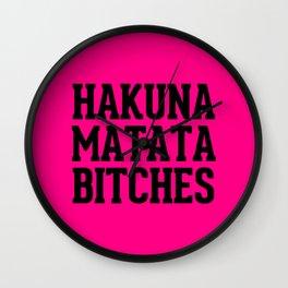 Hakuna Matata Bitches Typography Wall Clock