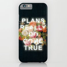 Plans Really Do Come True Slim Case iPhone 6s