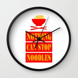 NOTHING CAN STOP NOODLES Wall Clock