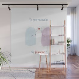 Do you wanna be my valentine? Wall Mural