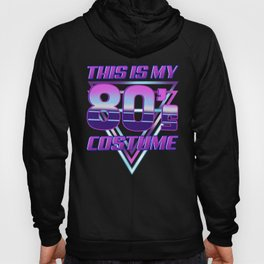 This Is My 80's Costume 1980's Disco Theme Party Hoody