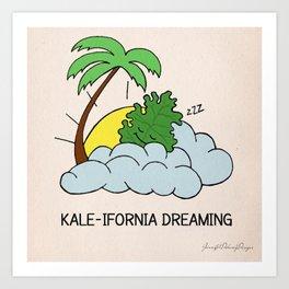 Kale-ifornia Dreaming Art Print