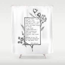 It's not that I can't fall in Love... Shower Curtain