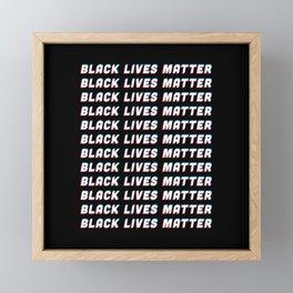 Black Lives Matter! BLM Protest Equality Framed Mini Art Print