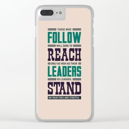 Lab No. 4 Those Who Follow Will Dare To Reach Motivational Quote Clear iPhone Case