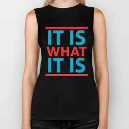 It Is What It Is Biker Tank