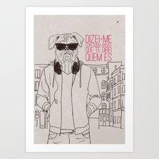 Com quem andas Art Print