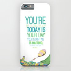 YOUR MOUNTAIN IS WAITING.. DR. SEUSS, OH THE PLACES YOU'LL GO  iPhone 6 Slim Case