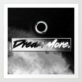 Dream more. Art Print