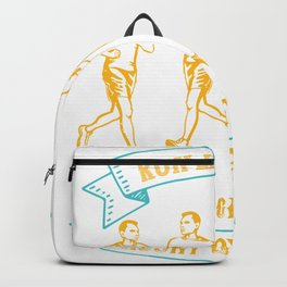 Run like hell and get the agony over with Backpack