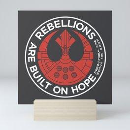 Rebellions are Built on Hope Mini Art Print