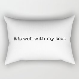 it is well with my soul. Rectangular Pillow