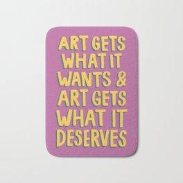 Art Gets What It Wants Bath Mat