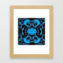 F#ck  it Framed Art Print