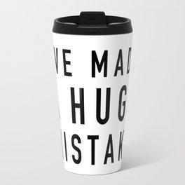 I've Made a Huge Mistake - Arrested Development Travel Mug