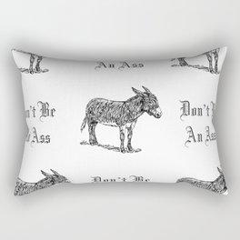 Don't Be an Ass Rectangular Pillow