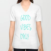 good vibes only V-neck T-shirts featuring Good Vibes Only by Poppo Inc.