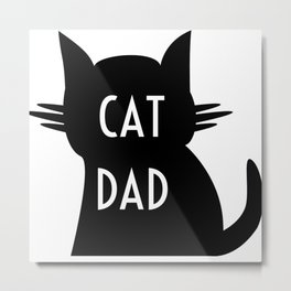 Cat Dad  Metal Print
