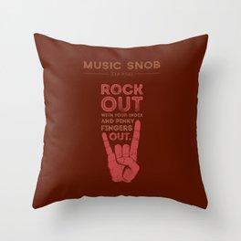 Rock Out — Music Snob Tip #541 Throw Pillow