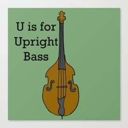 U is for Upright Bass Canvas Print