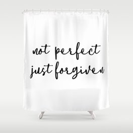 Not Perfect Just Forgiven Christian Shower Curtain