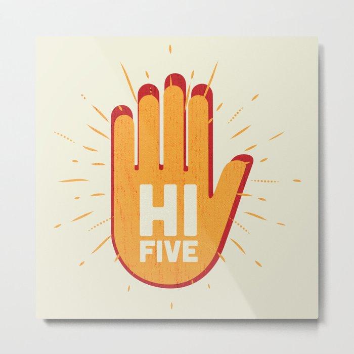 Hi five Metal Print