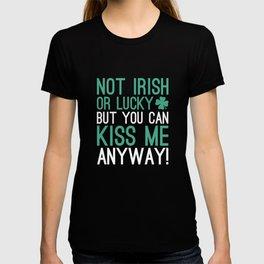 Not Irish Or Lucky T-shirt