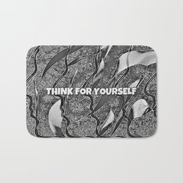 THINK FOR YOURSELF Bath Mat